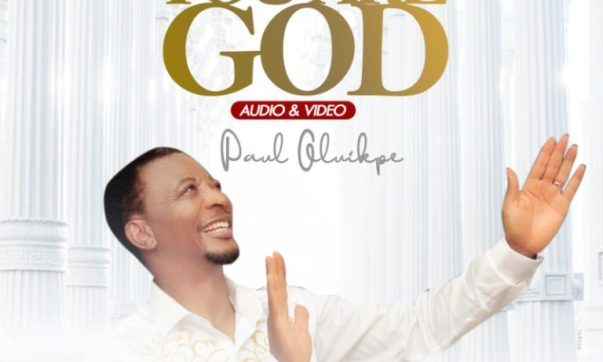 DOWNLOAD MP3: Paul Oluikpe – You Are God