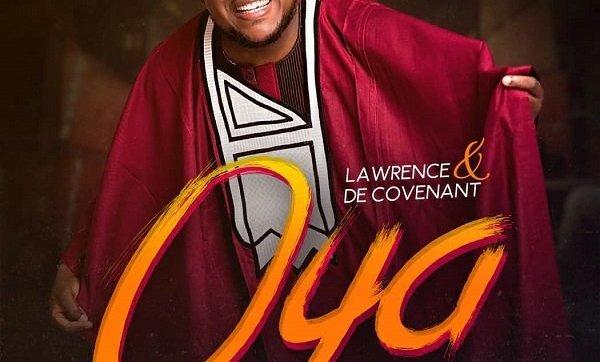 DOWNLOAD MP3: Lawrence & De Covenant – Oya