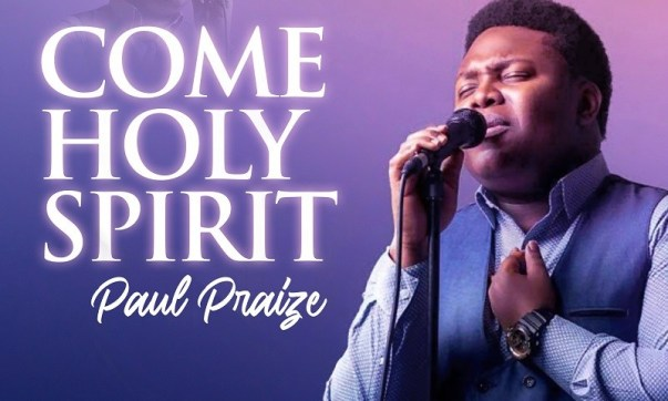 DOWNLOAD MP3: Come Holy Spirit – Paul Praize