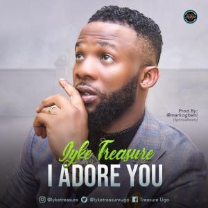 I Adore You – Iyke Treasure (FREE MP3 DOWNLOAD)