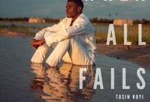 When All Fails – Tosin Koyi (FREE MP3 DOWNLOAD)