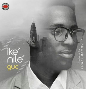 DOWNLOAD MP3: GUC – Ike Nilé
