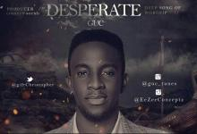 DOWNLOAD MP3: GUC – Desperate