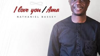 DOWNLOAD MP3: I Love You [Ama Medley] – Nathaniel Bassey