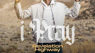 DOWNLOAD MP3: I Pray – Revelation Highway