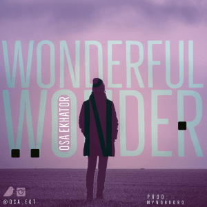 DOWNLOAD MP3: Wonderful Wonder – Osa Ekhator