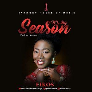 DOWNLOAD MP3: It's My Season – Eikos