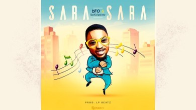 DOWNLOAD MP3: Sara Sara – DFO & DeXclusivez