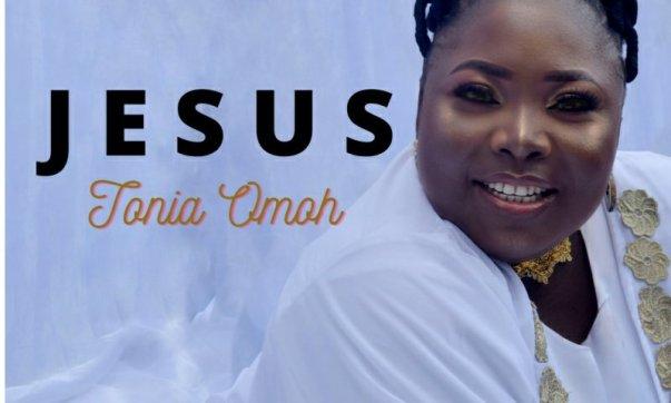 DOWNLOAD MP3: Tonia Omoh – Jesus