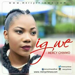 DOWNLOAD MP3: Mercy Chinwo – Igwe