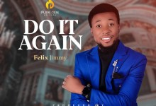 Do It Again – Felix Jimmy (DOWNLOAD MP3)