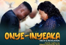 DOWNLOAD MP3: Onye-Inyeaka – Mr. M & Revelation