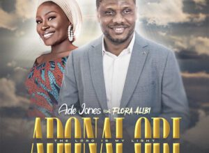 DOWNLOAD: Adonai Ori – Ade Jones ft Flora Alibi Adonai Ori