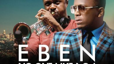 DOWNLOAD MP3: Eben – No One Like You ft. Nathaniel Bassey