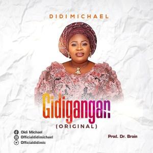 DOWNLOAD MP3: Gidigangan – Didi Michael