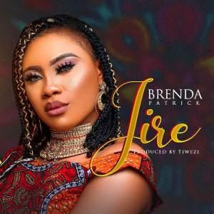 DOWNLOAD MP3: Jire – Brenda Patrick