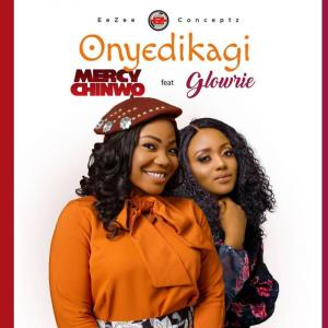 DOWNLOAD MP3: Mercy Chinwo Ft. Glowrie – Onyedikagi