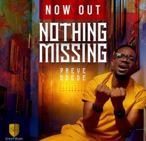 DOWNLOAD MP3: Nothing Missing – Preye Odede