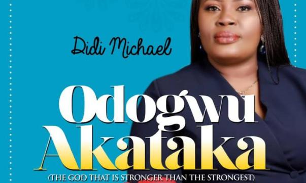 DOWNLOAD MP3: Didi Michael – Odogwu Akataka