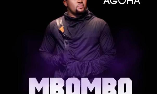 DOWNLOAD MP3: Agoha – Mbombo