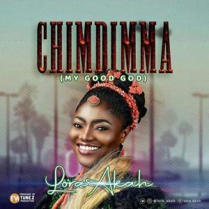 DOWNLOAD MP3: Chimdimma – Lora Akah