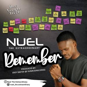 DOWNLOAD MP3: Remember – Nuel The Extraordinary