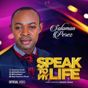 DOWNLOAD MP3: Speak To My Life – Solomon Perez