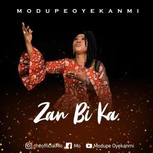 DOWNLOAD MP3: Zan Bi Ka – Modupe Oyekanmi