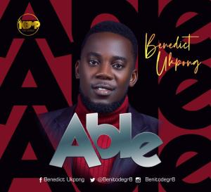DOWNLOAD MP3: Able – Benedict Ukpong