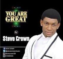 You Are Great – Steve Crown (Lyrics)
