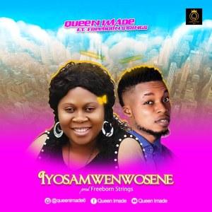 DOWNLOAD Mp3: Queen Imade Ft FreeBoy Strings – Iyosamwenwosene
