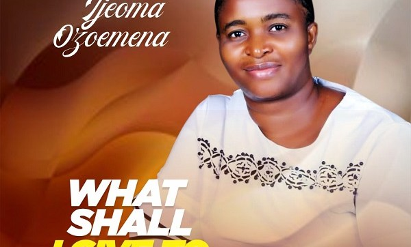 DOWNLOAD MP3: What Shall I Give To You Lord – Ijeoma Ozoemena