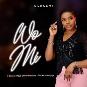 DOWNLOAD MP3: Wo Mi – Olukemi
