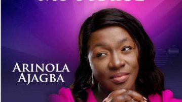 DOWNLOAD MP3: Arinola Ajagba – You Deserve My Praise