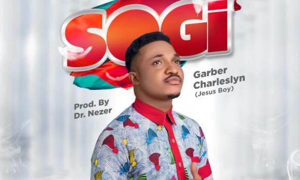 DOWNLOAD MP3: Garber Charleslyn – So Gi