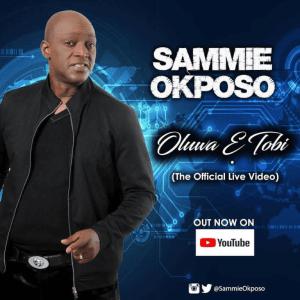 DOWNLOAD MP3: Sammie Okposo – Oluwa E Tobi
