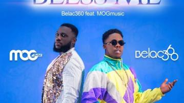 DOWNLOAD MP3: Belac360 ft. MOGmusic – Bless Me