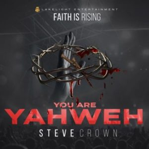 DOWNLOAD MP3: Steve Crown – Mighty God ft. Nathaniel Bassey