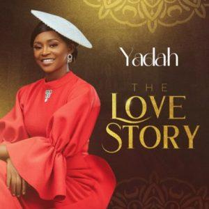 DOWNLOAD: Yadah – The Love Story (Album)