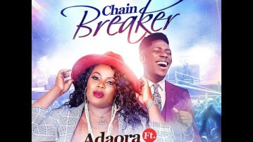 DOWNLOAD MP3: Chain Breaker – Adaora Ft. Moses Bliss