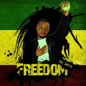 DOWNLOAD MP3: Dr Jerry – Freedom