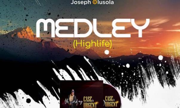 DOWNLOAD MP3: Praise Medley Highlife – Joseph Olusola