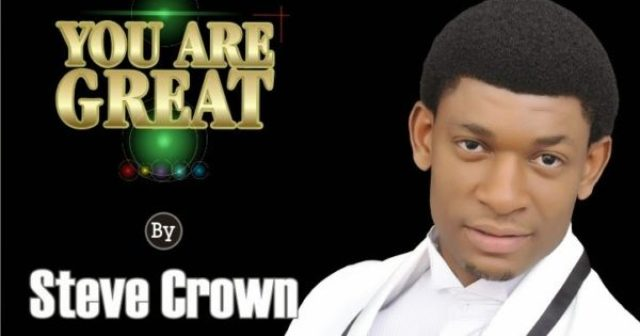 FREE DOWNLOAD: You Are Great - Steve Crown | Latest Gospel Music