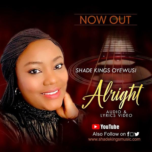 [Music + Lyrics] Alright – Shade Kings Oyewusi