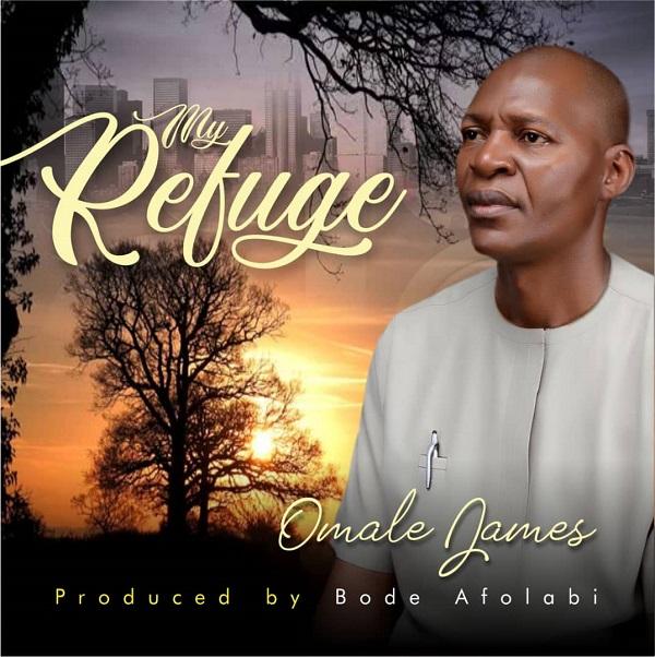 Omale-James-My-Refuge [MP3 DOWNLOAD] Omale James – My Refuge