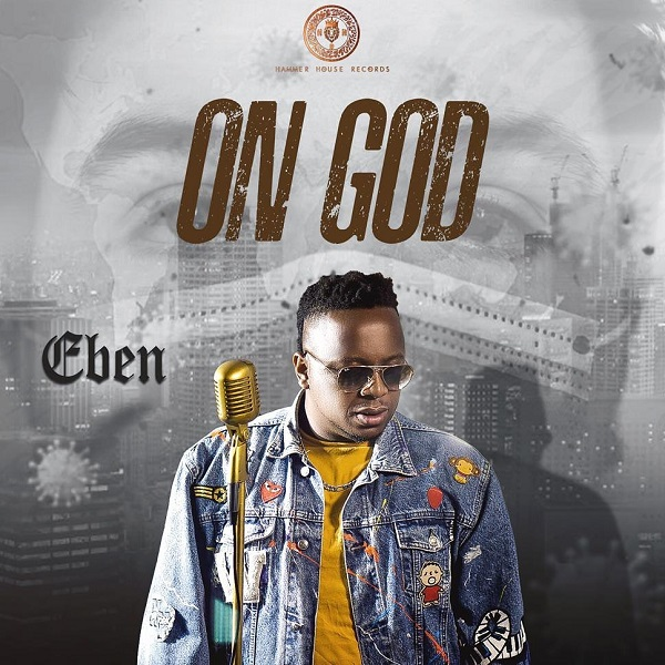 Download Mp3: On God – Eben (Audio + Video), Download Mp3: On God – Eben (Audio + Video)