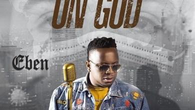 Download Mp3: On God – Eben (Audio + Video)