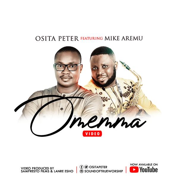 Osita-Peter-Ft.-Mike-Aremu-Omemma [Music + Video] Osita Peter Ft. Mike Aremu – Omemma