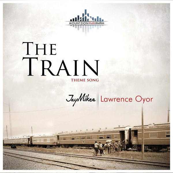 The Train - JayMikee Ft. Lawrence Ogbor