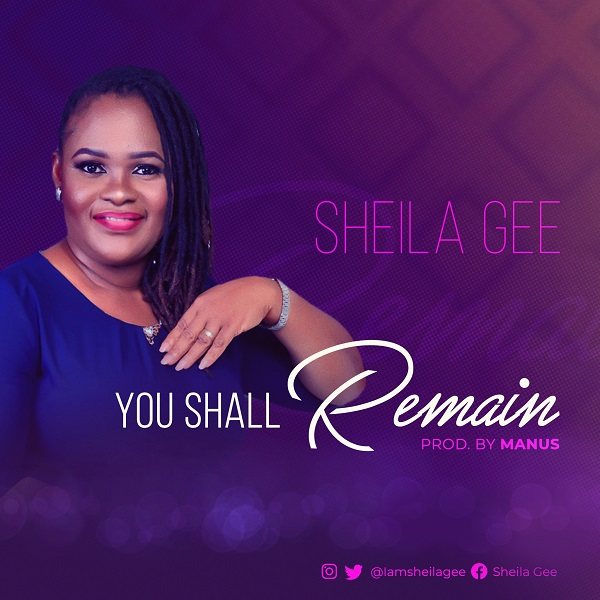 You-Shall-Remain-Sheila-Gee [MP3 DOWNLOAD] You Shall Remain – Sheila Gee